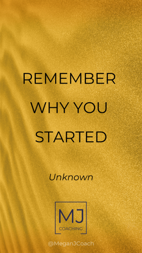 Remember Why You Started-Gold