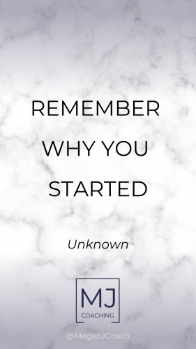 Remember Why You Started- Marble