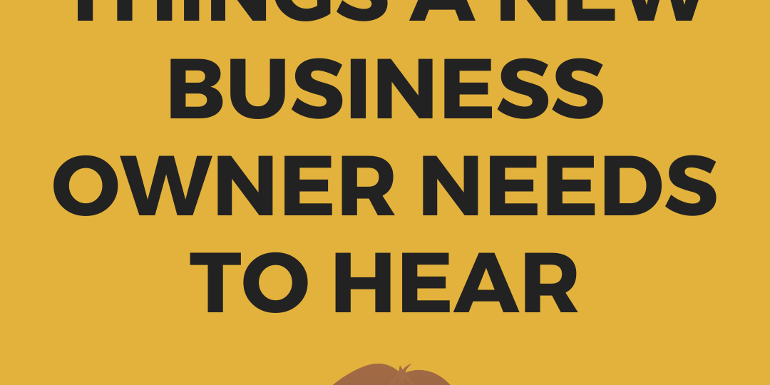 5 things every business owner needs to hear