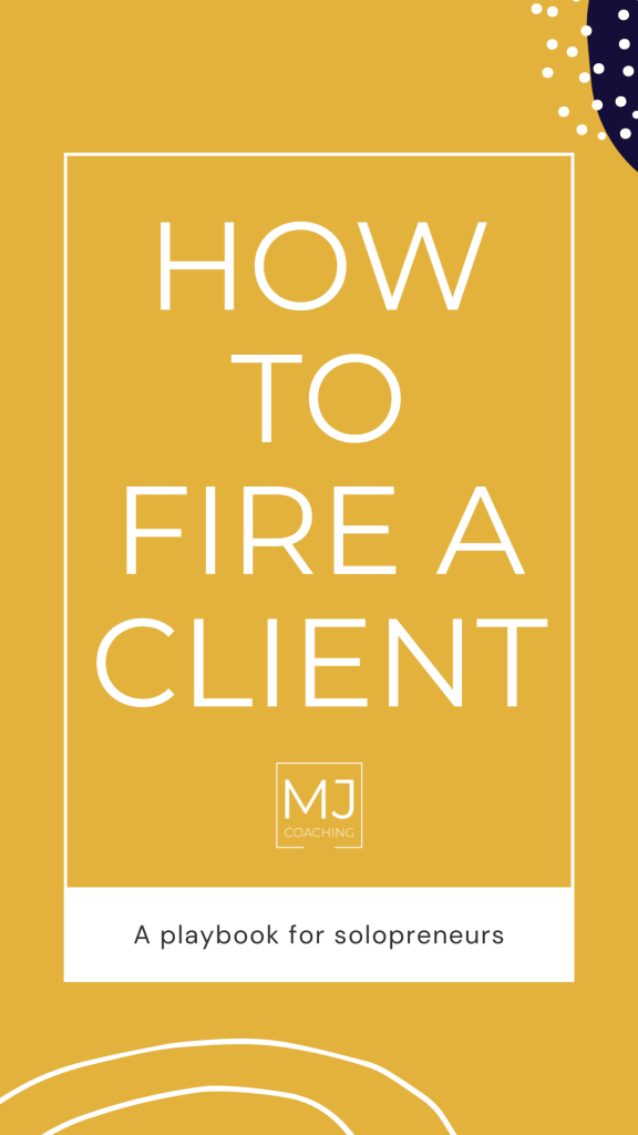 How to fire a client female entrepreneurs
